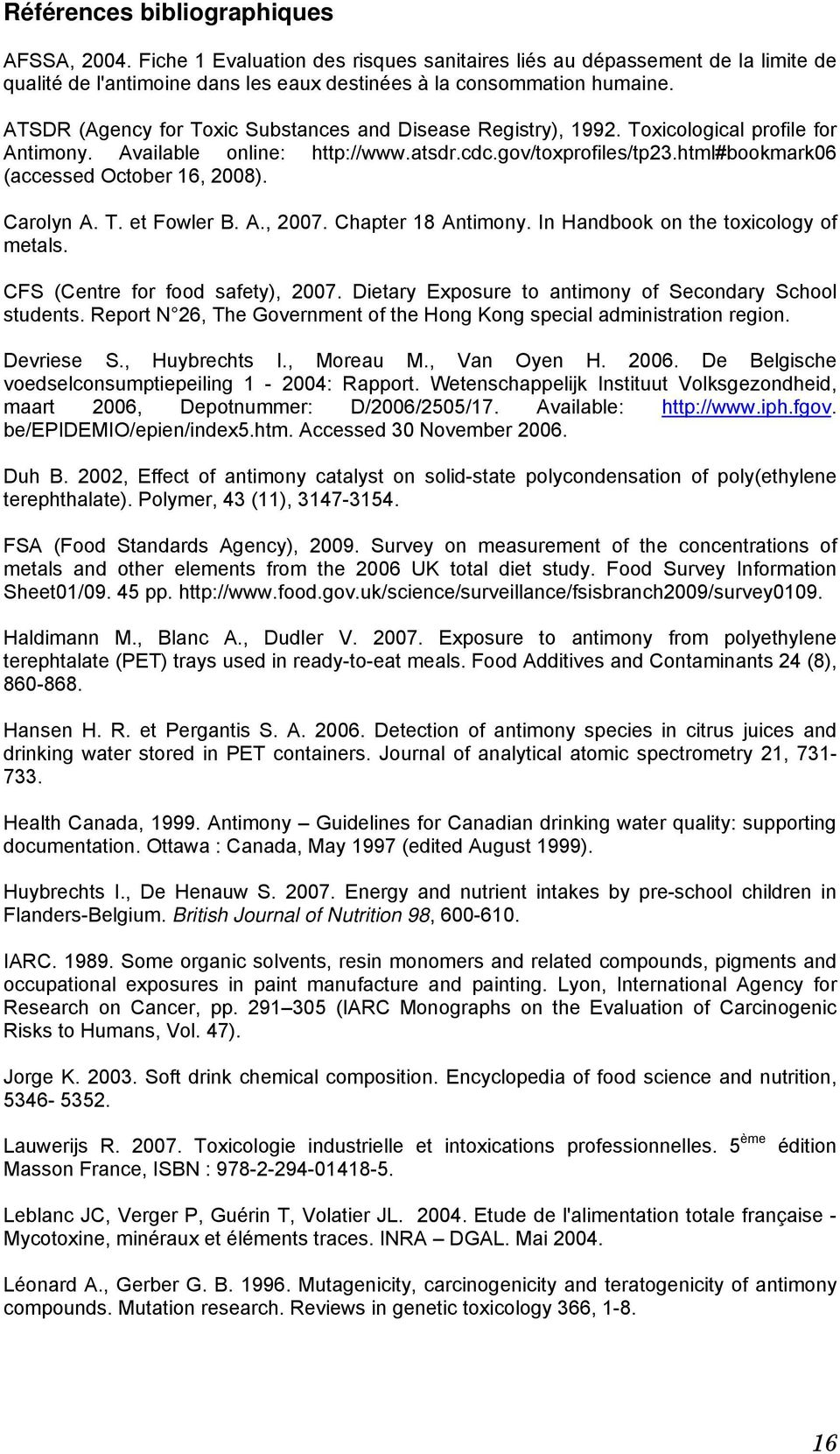 html#bookmark06 (accessed October 16, 2008). Carolyn A. T. et Fowler B. A., 2007. Chapter 18 Antimony. In Handbook on the toxicology of metals. CFS (Centre for food safety), 2007.