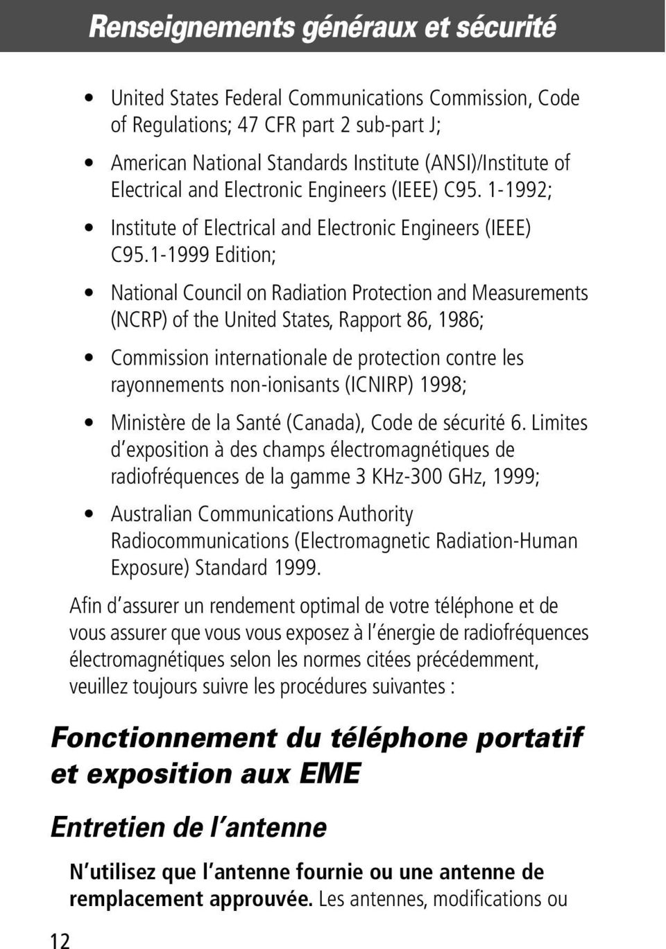 1-1999 Edition; National Council on Radiation Protection and Measurements (NCRP) of the United States, Rapport 86, 1986; Commission internationale de protection contre les rayonnements non-ionisants