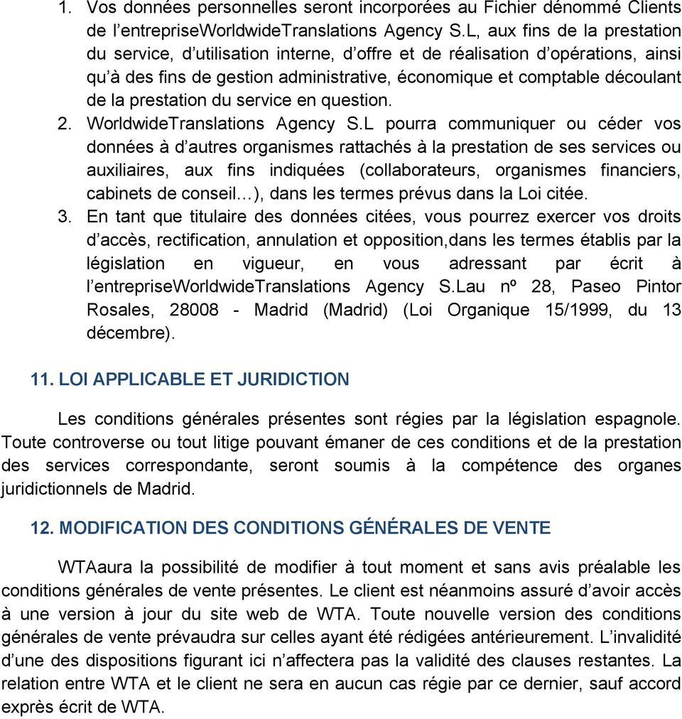 prestation du service en question. 2. WorldwideTranslations Agency S.