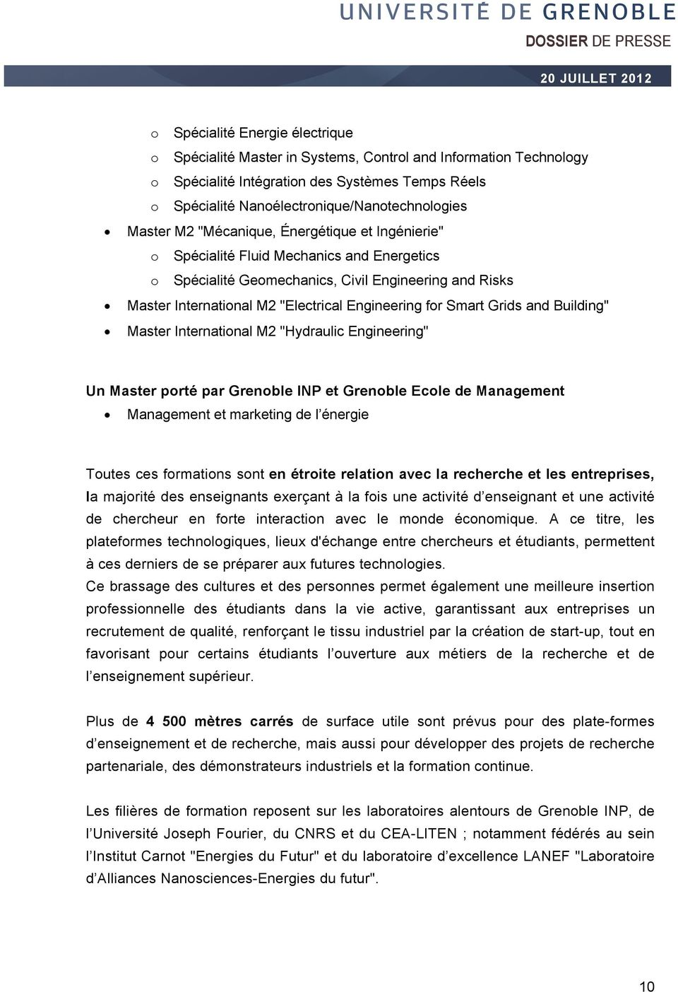 "Smart Grids and Building"" Master International M2 ""Hydraulic Engineering"" Un Master porté par Grenoble INP et Grenoble Ecole de Management Management et marketing de l énergie Toutes ces formations"