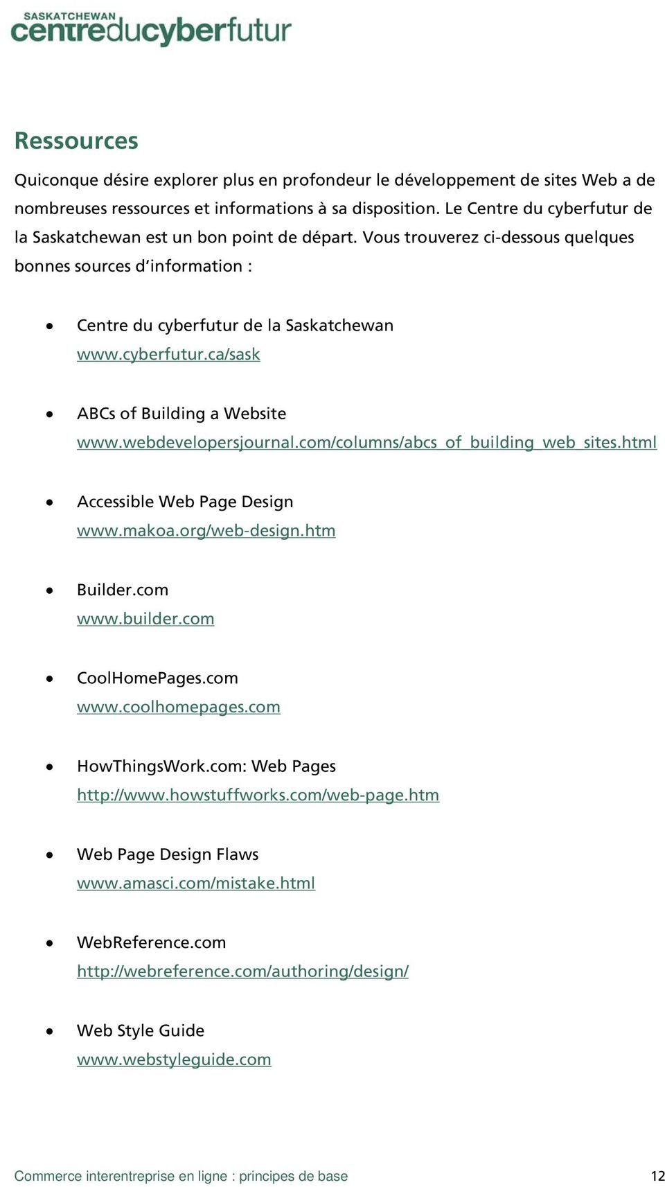 webdevelopersjournal.com/columns/abcs_of_building_web_sites.html Accessible Web Page Design www.makoa.org/web-design.htm Builder.com www.builder.com CoolHomePages.com www.coolhomepages.