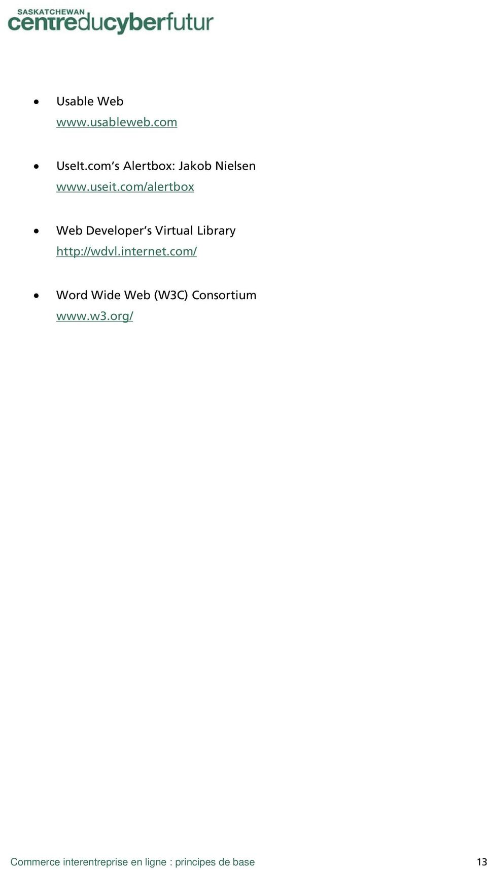 com/alertbox Web Developer s Virtual Library http://wdvl.