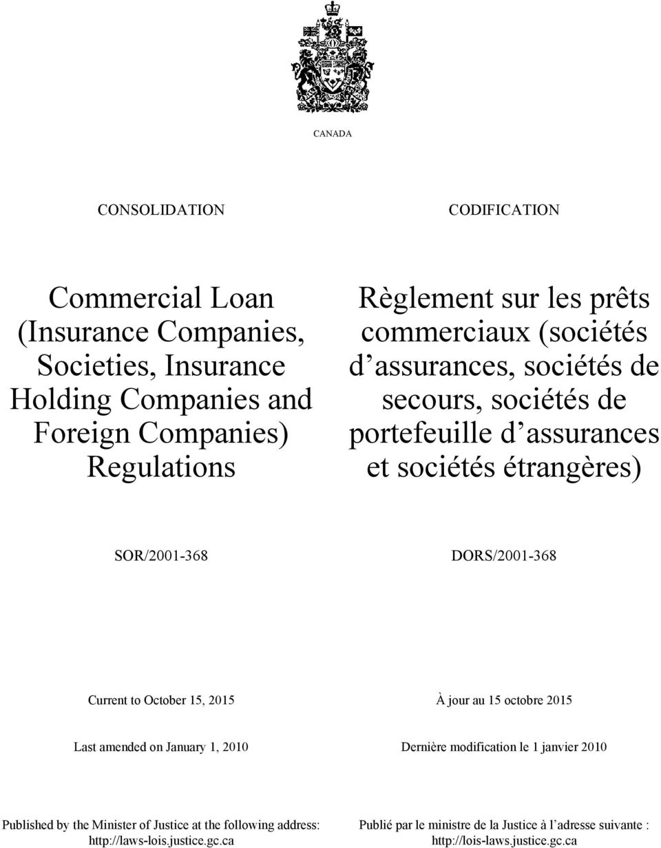 DORS/2001-368 Current to October 15, 2015 À jour au 15 octobre 2015 Last amended on January 1, 2010 Dernière modification le 1 janvier 2010 Published by the