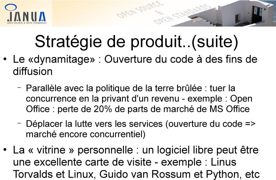 la concurrence en la privant d'un revenu - exemple : Open Office : perte de 20% de parts de marché de MS Office Déplacer la
