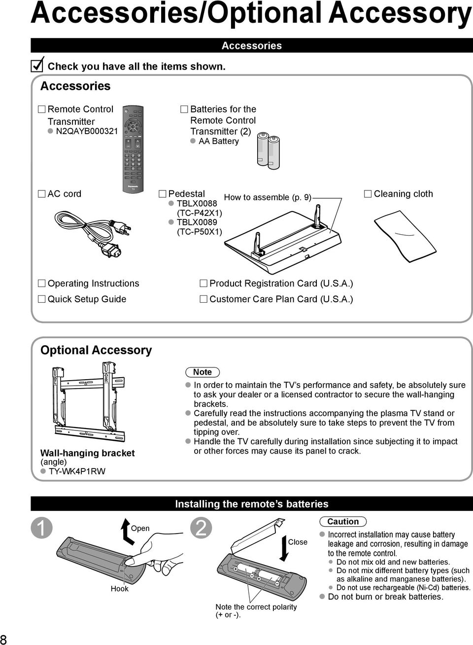 9) TBLX0088 (TC-P42X1) TBLX0089 (TC-P50X1) Cleaning cloth Operating Instructions Quick Setup Guide Product Registration Card (U.S.A.