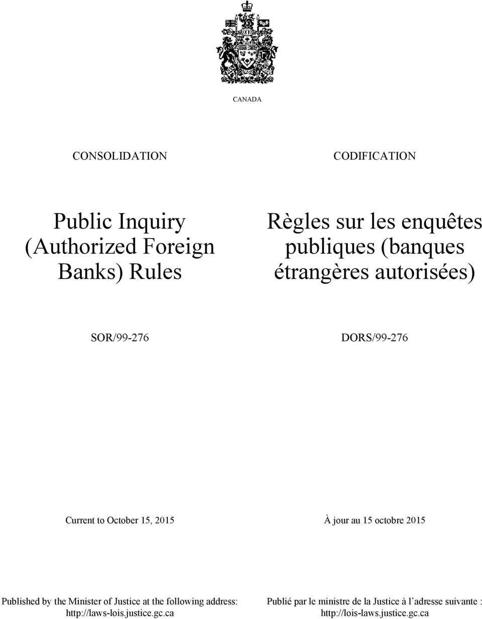 À jour au 15 octobre 2015 Published by the Minister of Justice at the following address: