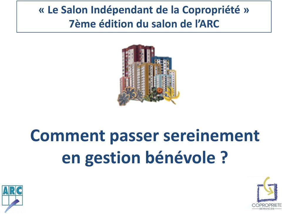 salon de l ARC Comment passer
