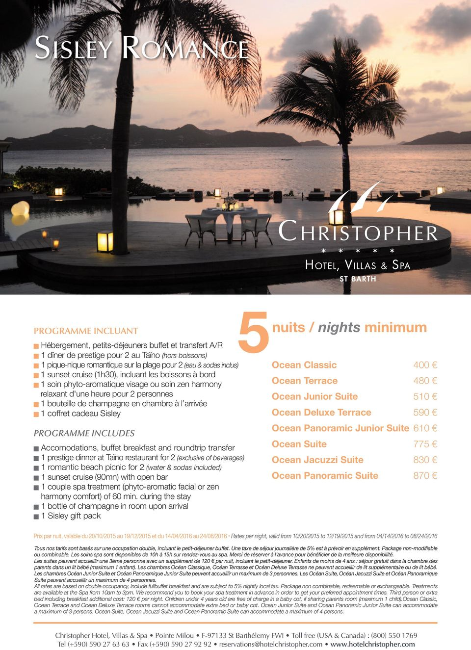 coffret cadeau Sisley n Accomodations, buffet breakfast and roundtrip transfer n 1 prestige dinner at Taïno restaurant for 2 (exclusive of beverages) n 1 romantic beach picnic for 2 (water & sodas