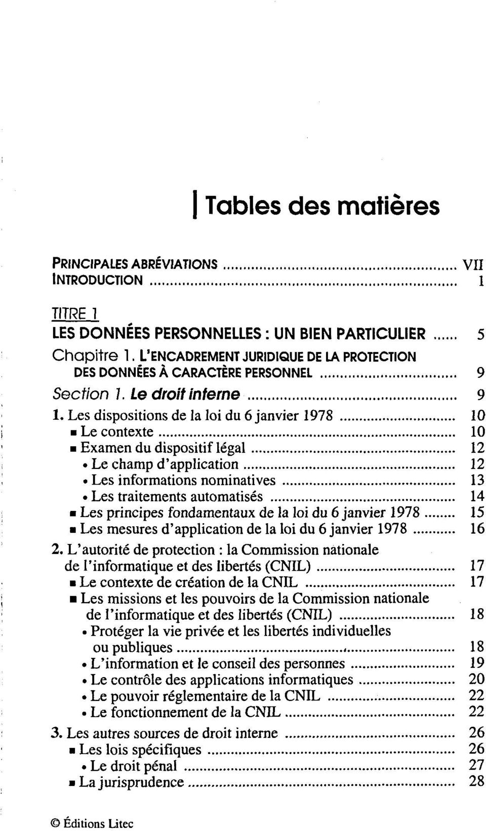 Les dispositions de la loi du 6 janvier 1978 10 Le contexte 10 Examen du dispositif légal 12 Le champ d'application 12 Les informations nominatives 13 Les traitements automatisés 14 Les principes
