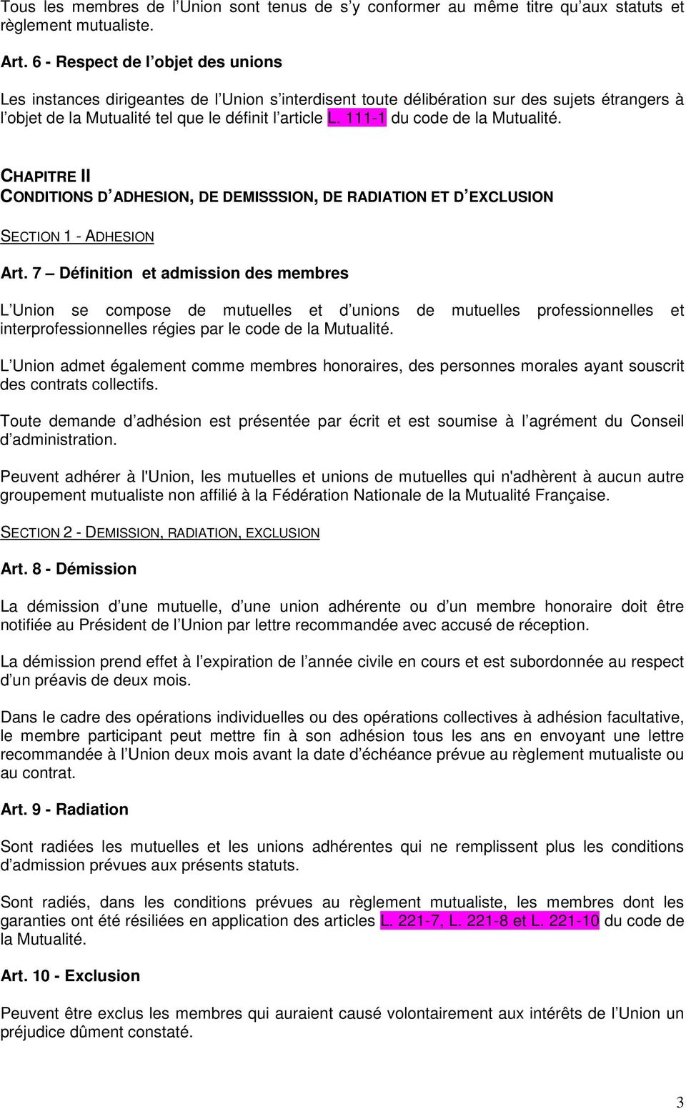 111-1 du code de la Mutualité. CHAPITRE II CONDITIONS D ADHESION, DE DEMISSSION, DE RADIATION ET D EXCLUSION SECTION 1 - ADHESION Art.