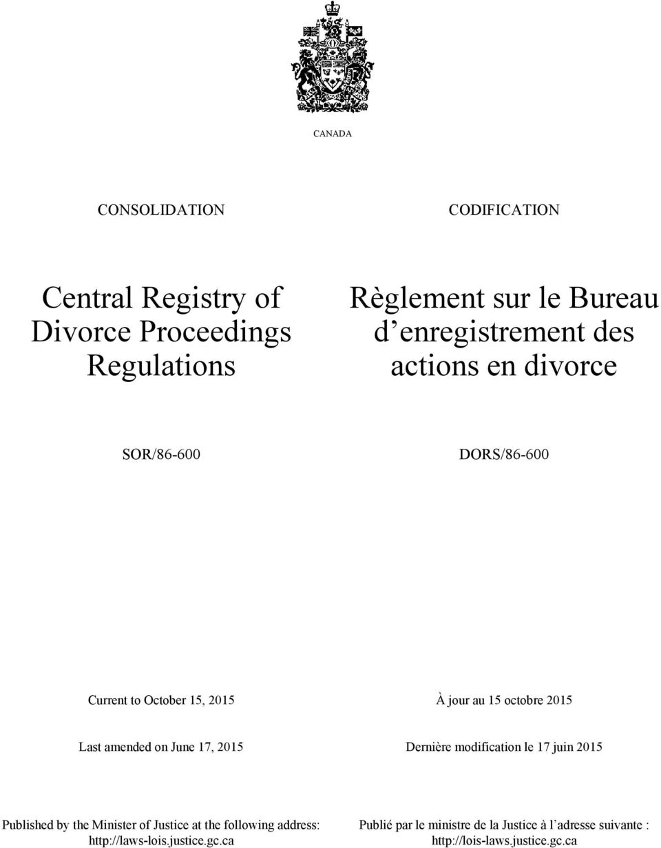 amended on June 17, 2015 Dernière modification le 17 juin 2015 Published by the Minister of Justice at the following