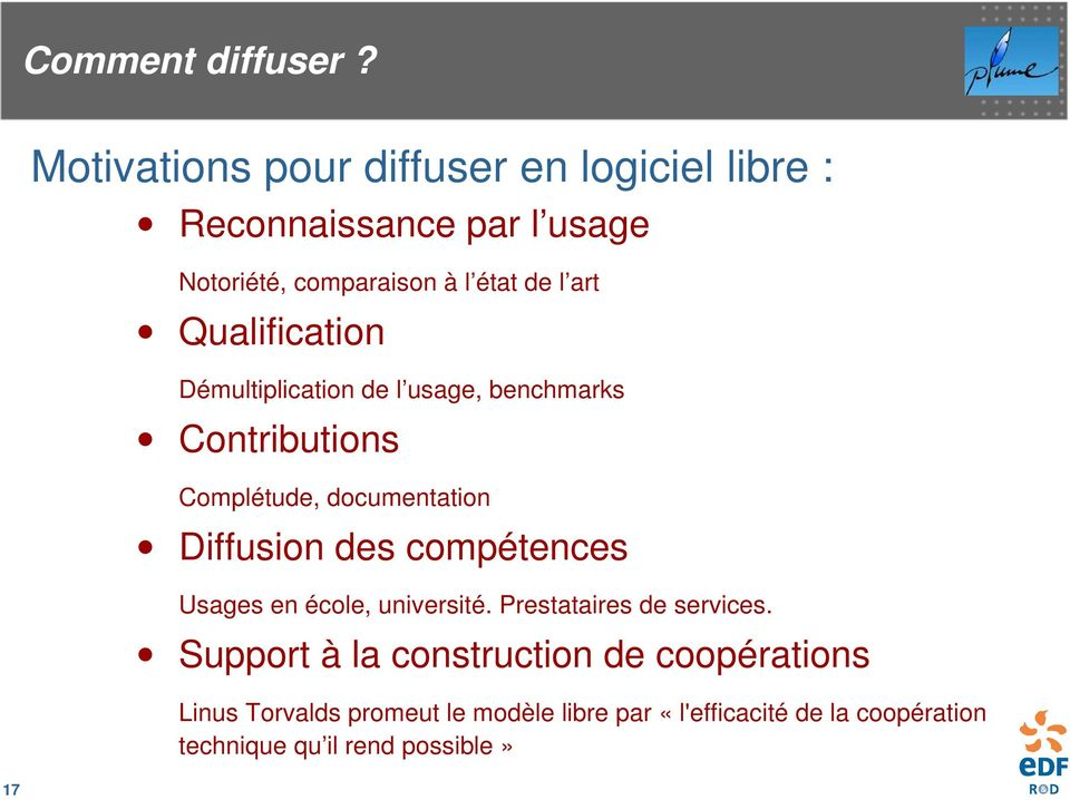 art Qualification Démultiplication de l usage, benchmarks Contributions Complétude, documentation Diffusion des