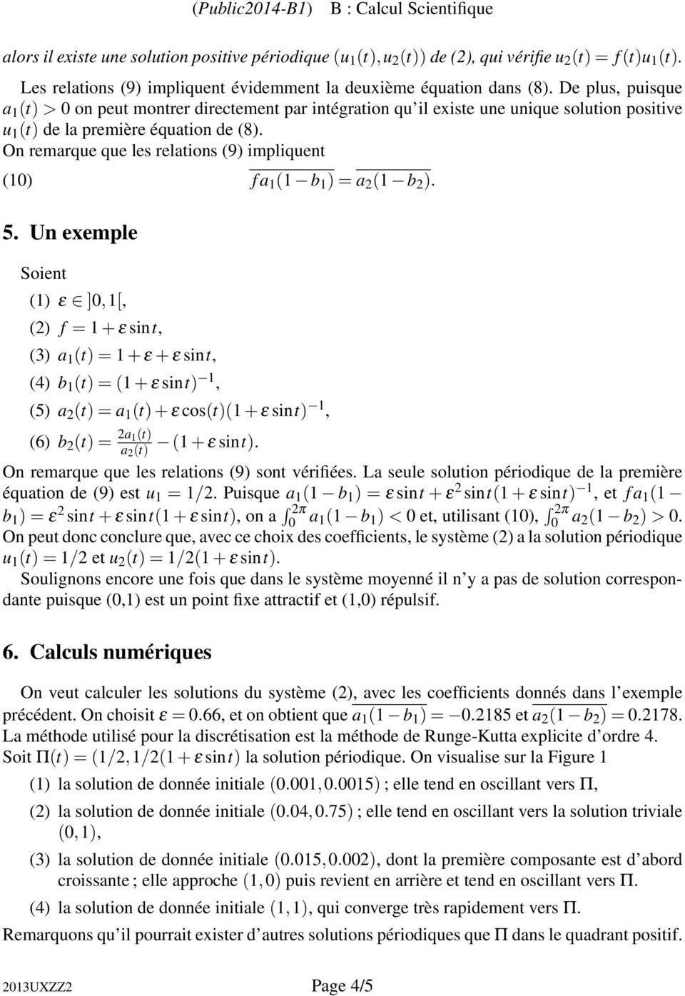 On remarque que les relations (9) impliquent (10) f a 1 (1 b 1 ) = a 2 (1 b 2 ). 5.