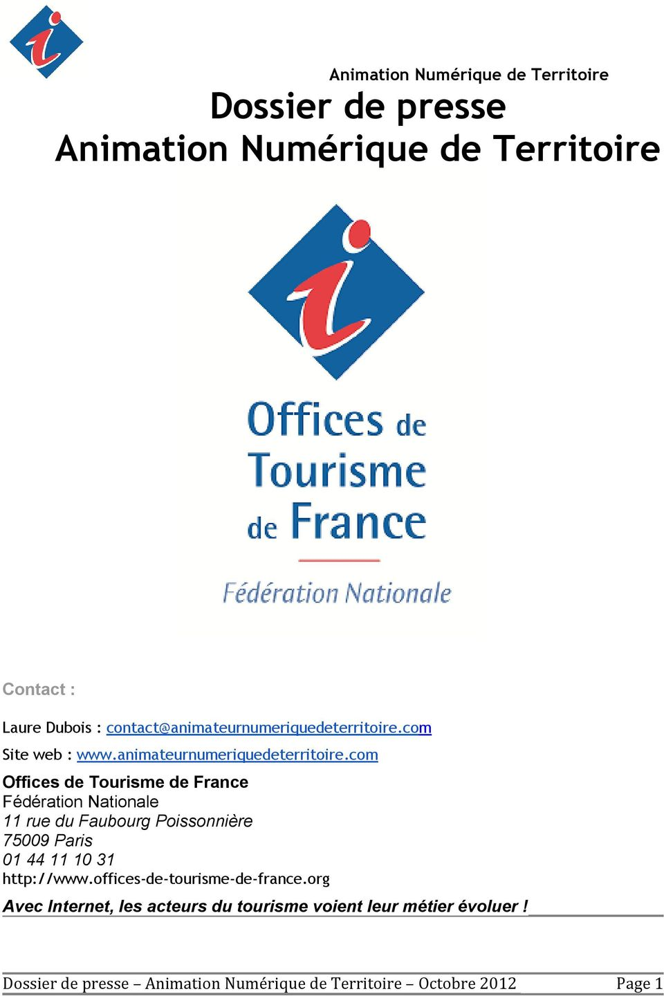 com Offices de Tourisme de France Fédération Nationale 11 rue du Faubourg Poissonnière 75009 Paris 01 44 11 10 31