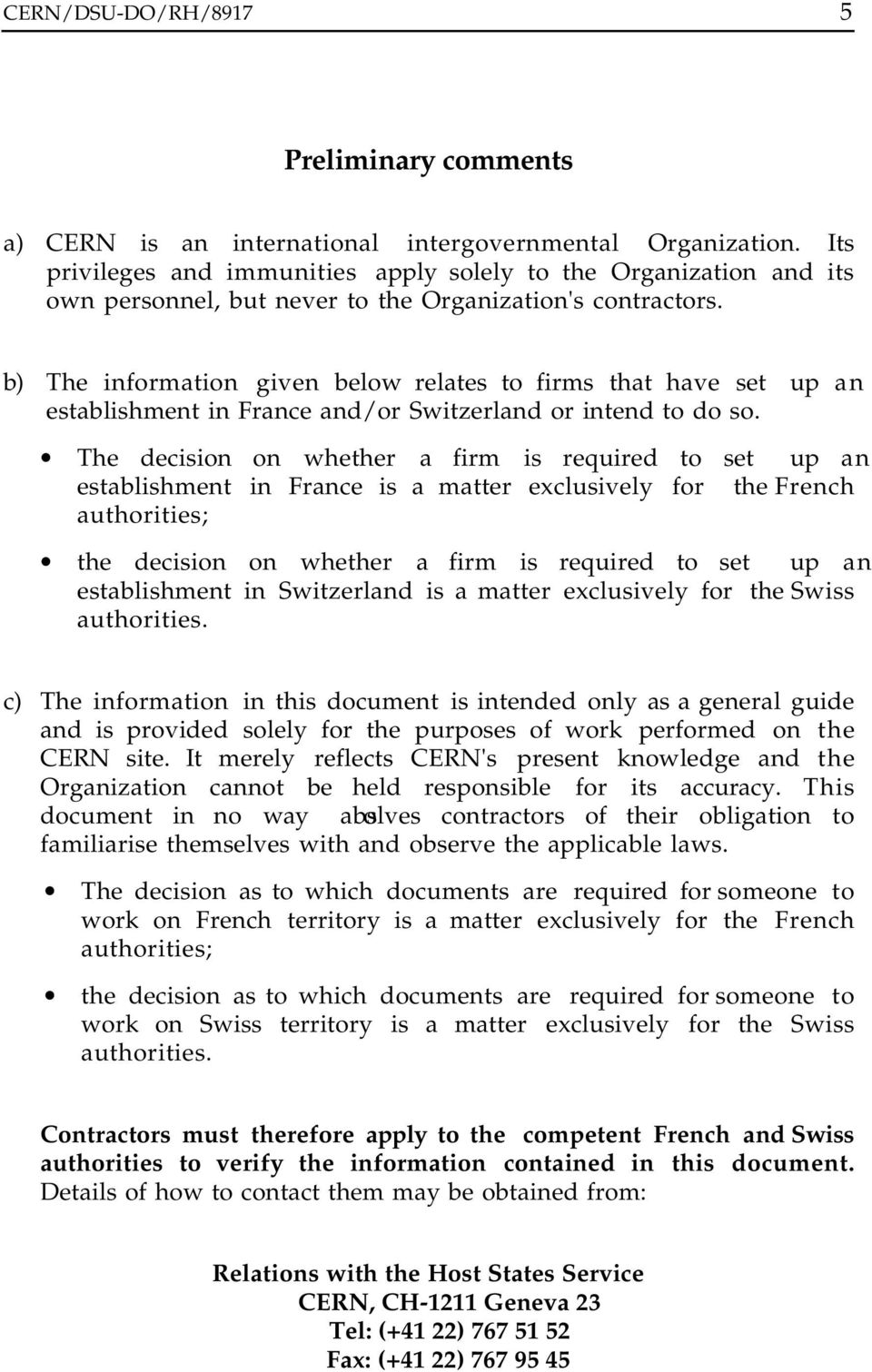 b) The information given below relates to firms that have set up an establishment in France and/or Switzerland or intend to do so.