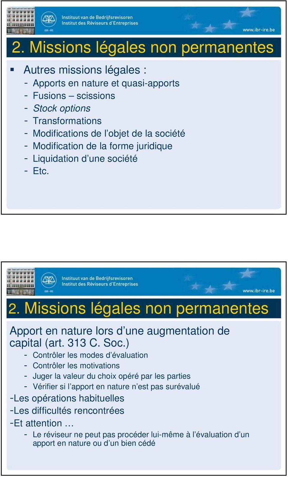 Missions légales non permanentes Apport en nature lors d une augmentation de capital (art. 313 C. Soc.
