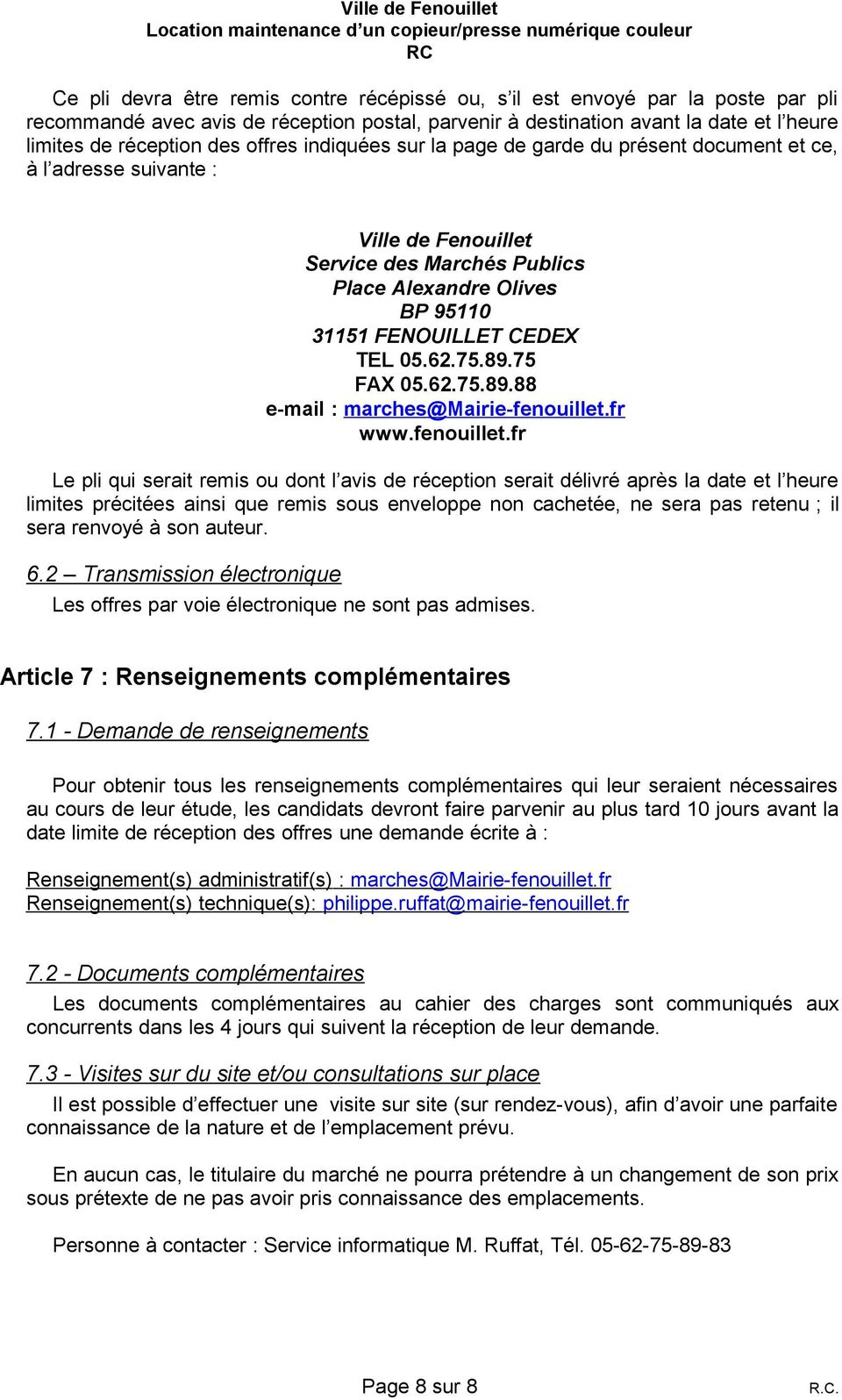 62.75.89.75 FAX 05.62.75.89.88 e-mail : marches@mairie-fenouillet.