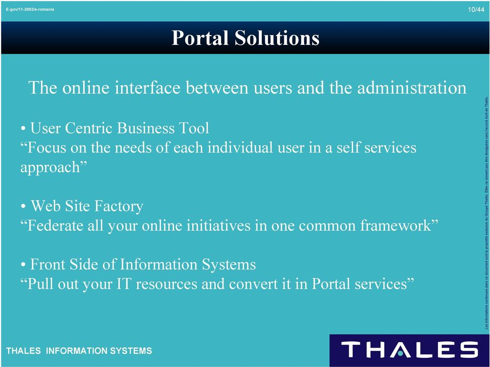 framework Front Side of Information Systems Pull out your IT resources and convert it in Portal services Les informations