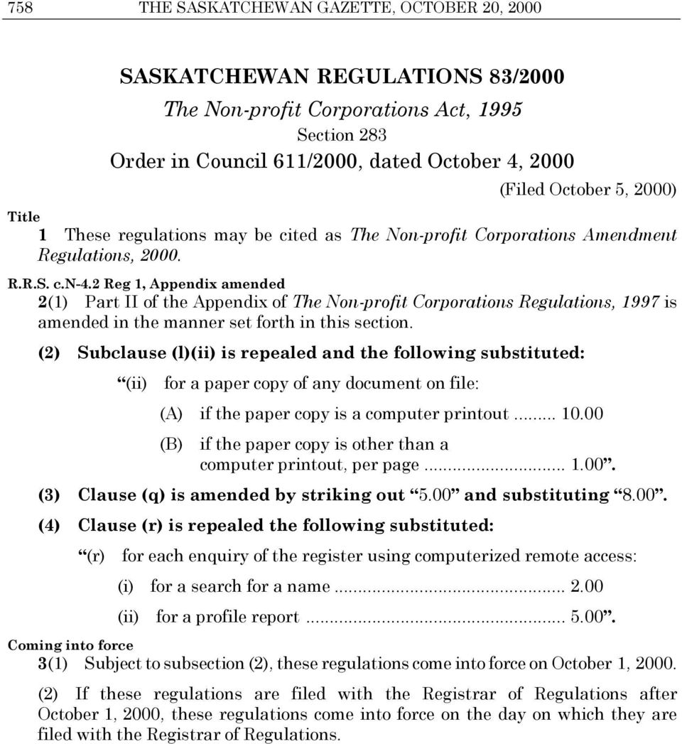 2 Reg 1, Appendix amended 2(1) Part II of the Appendix of The Non-profit Corporations Regulations, 1997 is amended in the manner set forth in this section.
