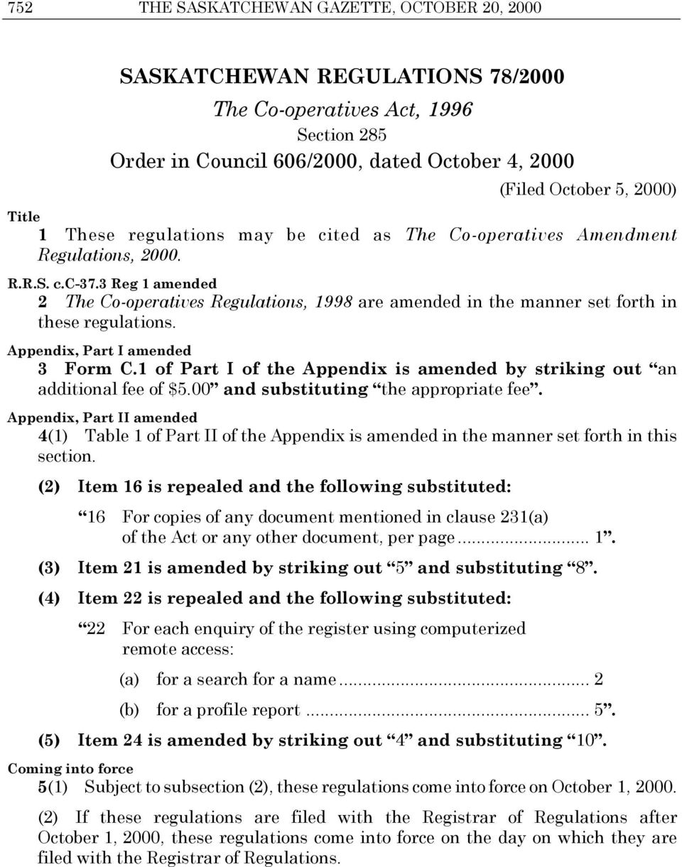 Appendix, Part I amended 3 Form C.1 of Part I of the Appendix is amended by striking out an additional fee of $5.00 and substituting the appropriate fee.