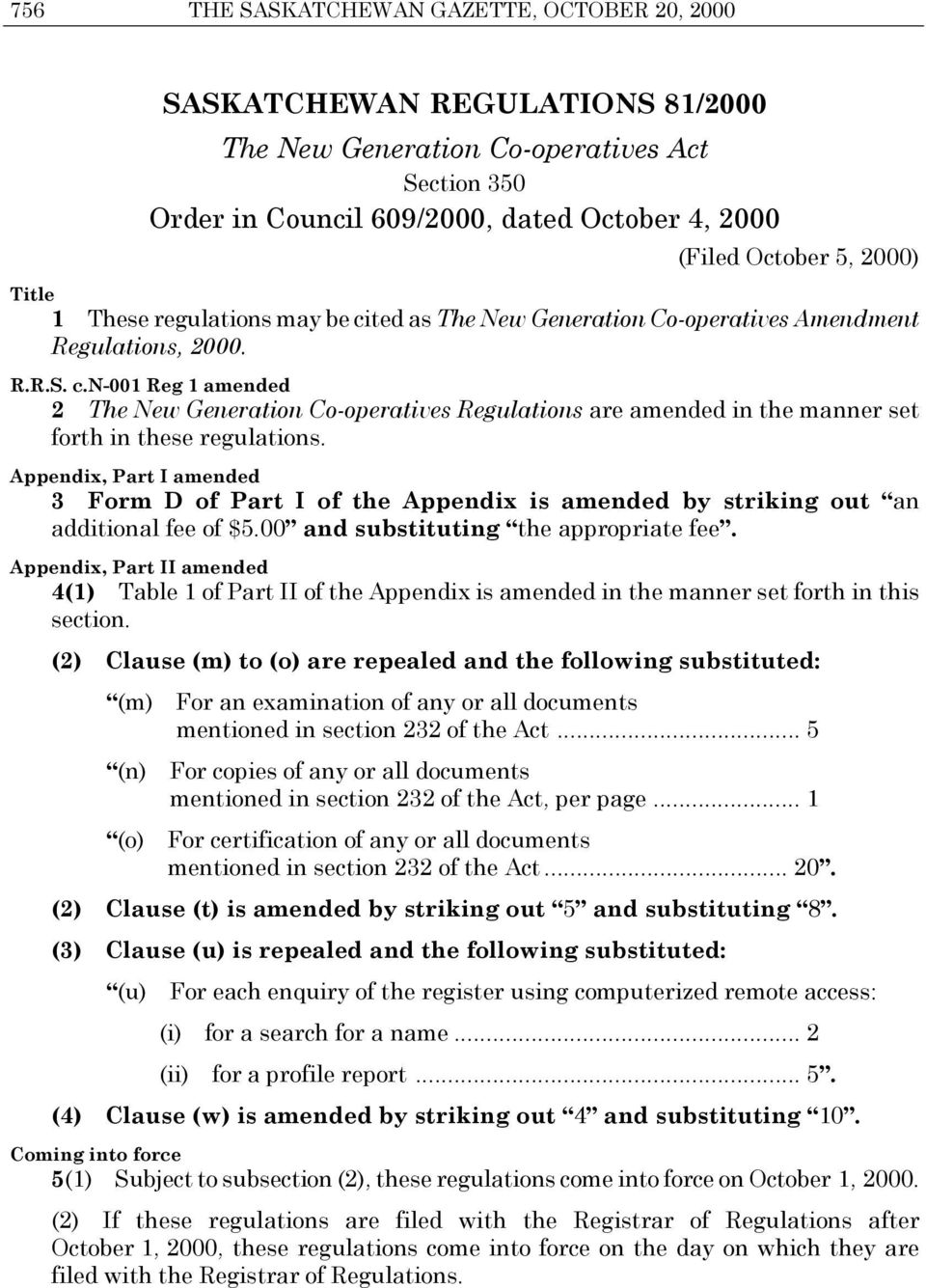 Appendix, Part I amended 3 Form D of Part I of the Appendix is amended by striking out an additional fee of $5.00 and substituting the appropriate fee.