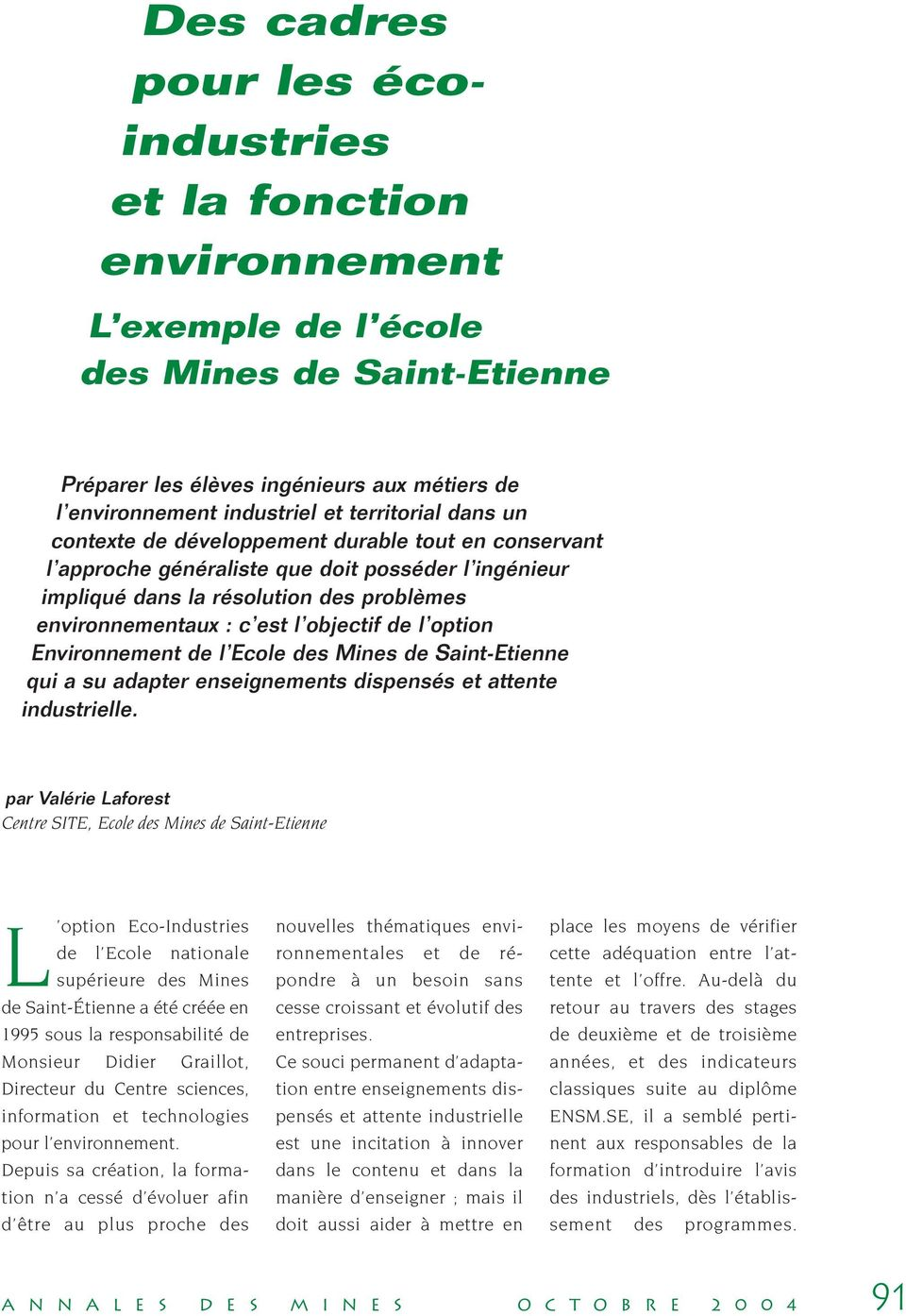 option Environnement de l Ecole des Mines de Saint-Etienne qui a su adapter enseignements dispensés et attente industrielle.
