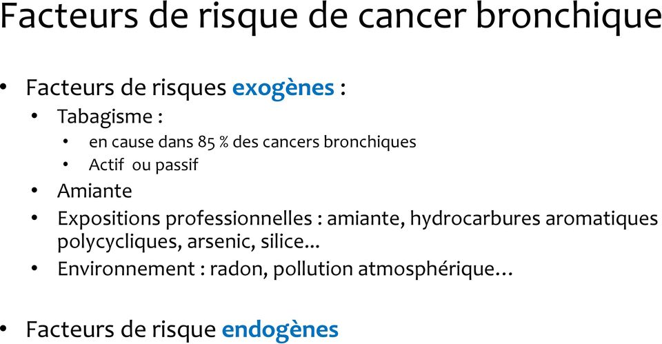 professionnelles : amiante, hydrocarbures aromatiques polycycliques, arsenic,