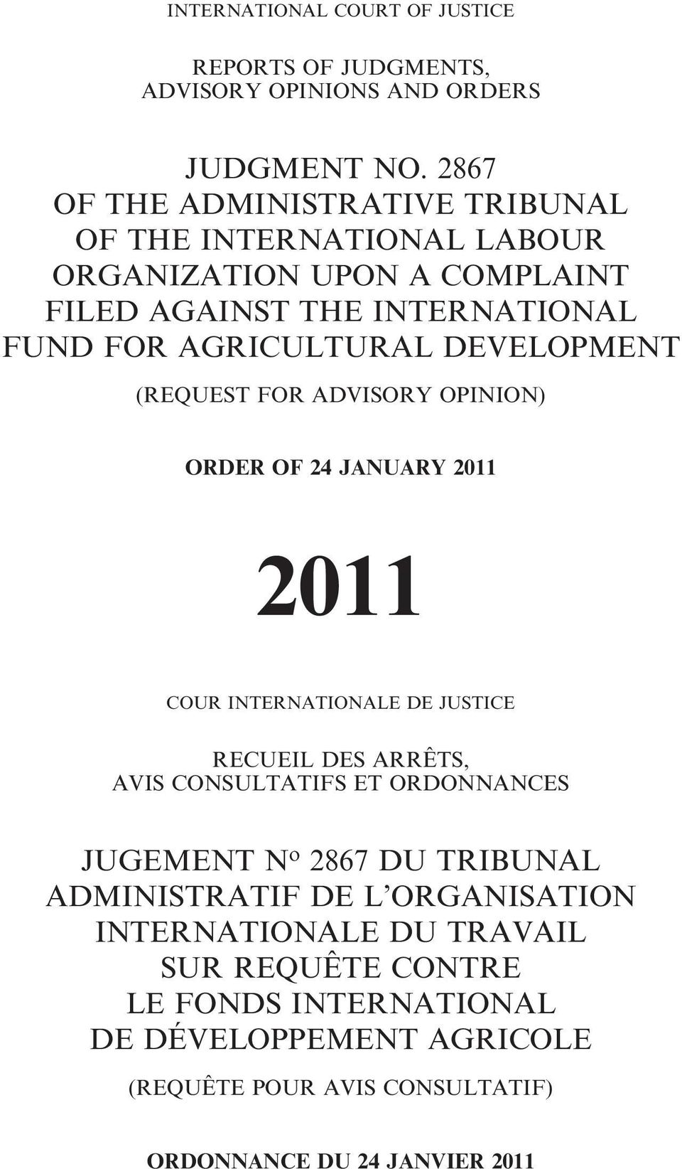 DEVELOPMENT (REQUEST FOR ADVISORY OPINION) ORDER OF 24 JANUARY 2011 2011 COUR INTERNATIONALE DE JUSTICE RECUEIL DES ARRÊTS, AVIS CONSULTATIFS ET