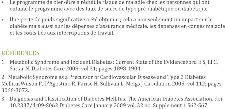 interruptions de travail. RÉFÉRENCES 1. Metabolic Syndrome and Incident Diabetes: Current State of the EvidenceFord E S, Li C, Sattar N. Diabetes Care 20