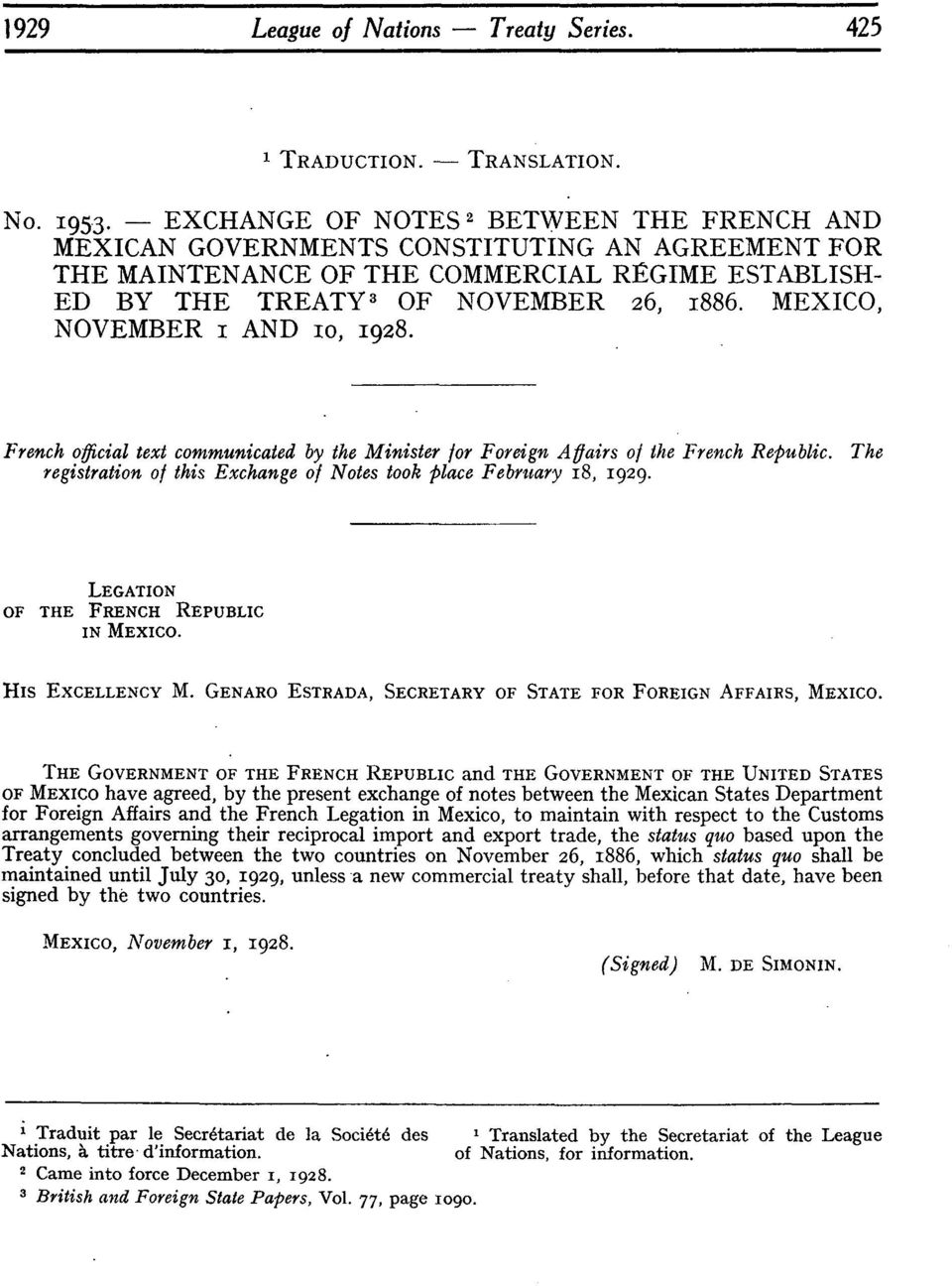 MEXICO, NOVEMBER i AND IO, 1928. French official text communicated by the Minister for Foreign Afairs of the French Republic. The registration of this Exchange of Notes took place February 18, 1929.