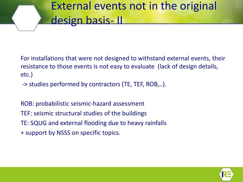 ) -> studies performed by contractors (TE, TEF, ROB,..). ROB: probabilistic seismic-hazard assessment TEF: