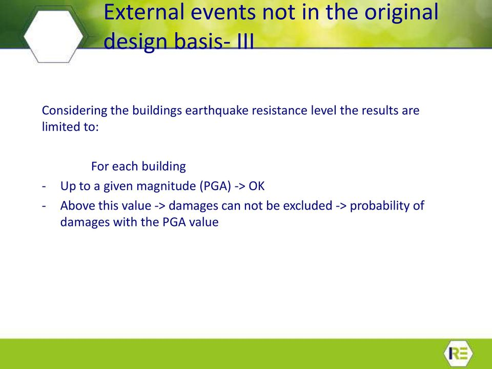 each building - Up to a given magnitude (PGA) -> OK - Above this value
