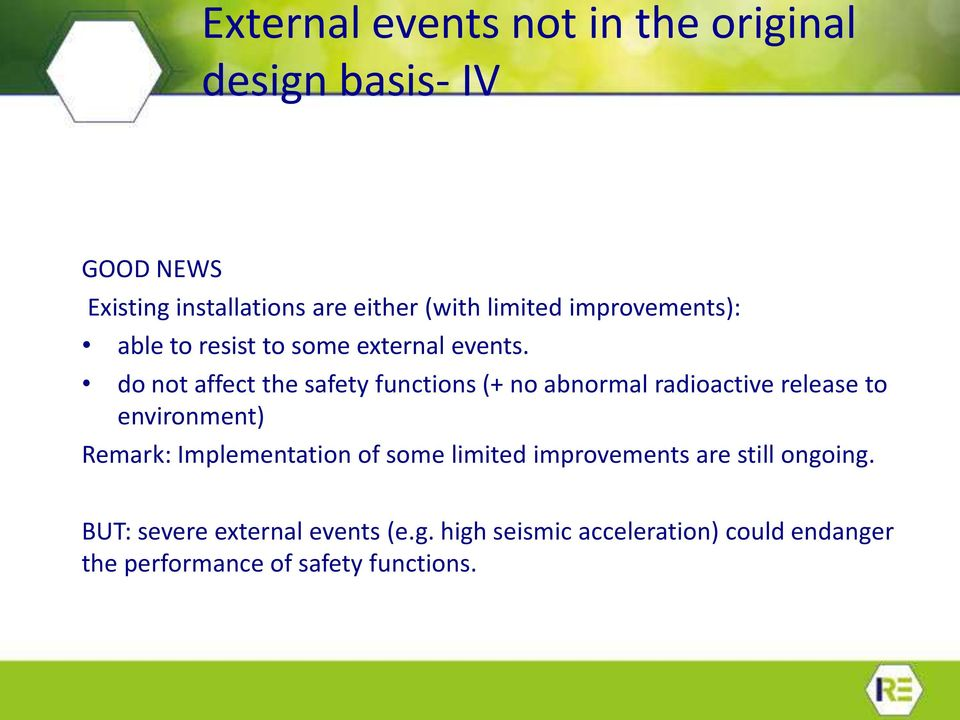 do not affect the safety functions (+ no abnormal radioactive release to environment) Remark: Implementation