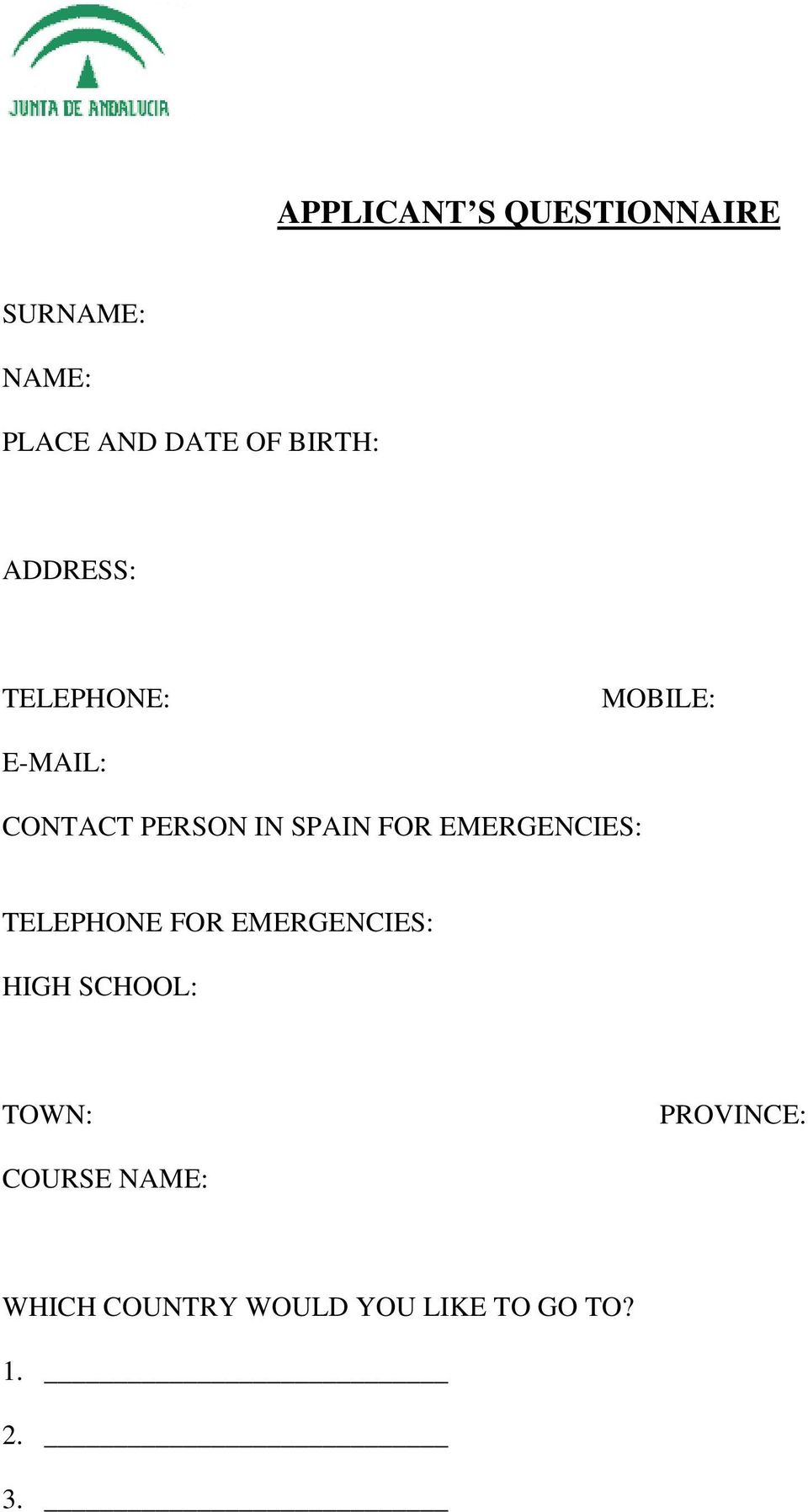 SPAIN FOR EMERGENCIES: TELEPHONE FOR EMERGENCIES: HIGH SCHOOL: