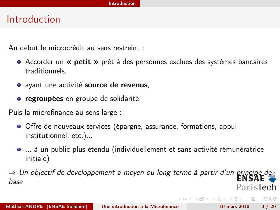 (épargne, assurance, formations, appui institutionnel, etc.).