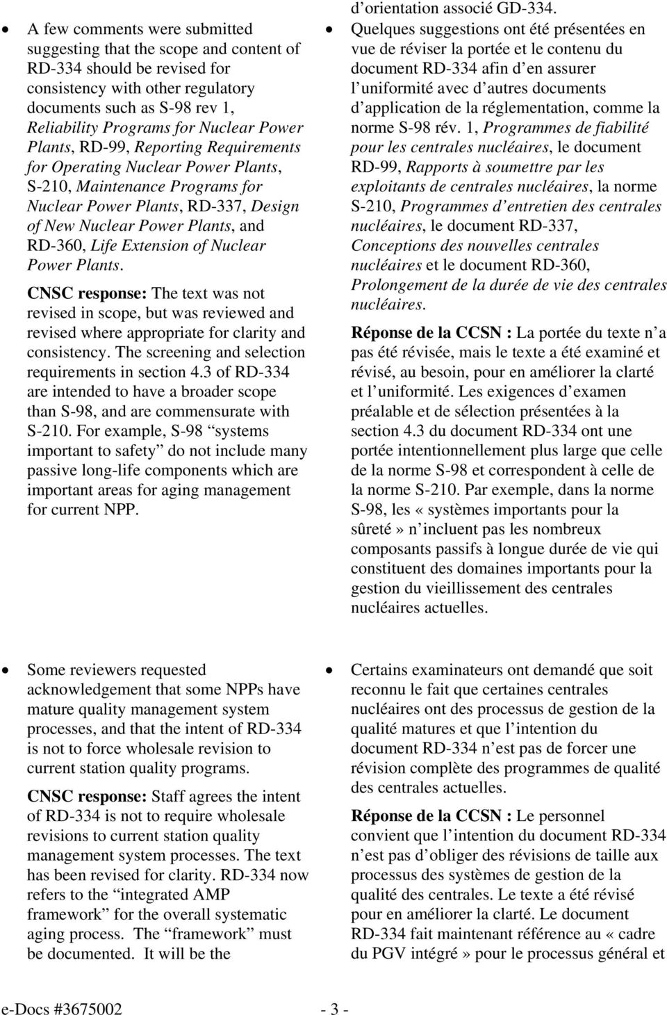 Extension of Nuclear Power Plants. CNSC response: The text was not revised in scope, but was reviewed and revised where appropriate for clarity and consistency.