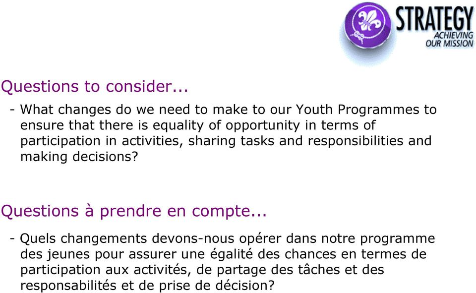 participation in activities, sharing tasks and responsibilities and making decisions? Questions à prendre en compte.