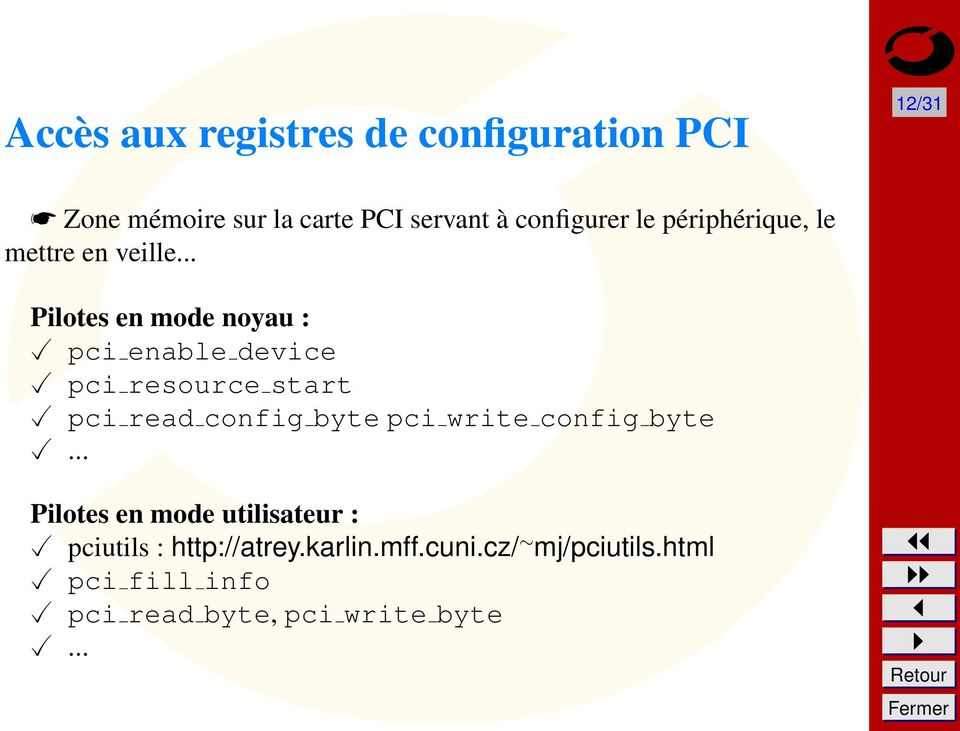 resource start pci read config byte pci write config byte Pilotes en mode utilisateur :