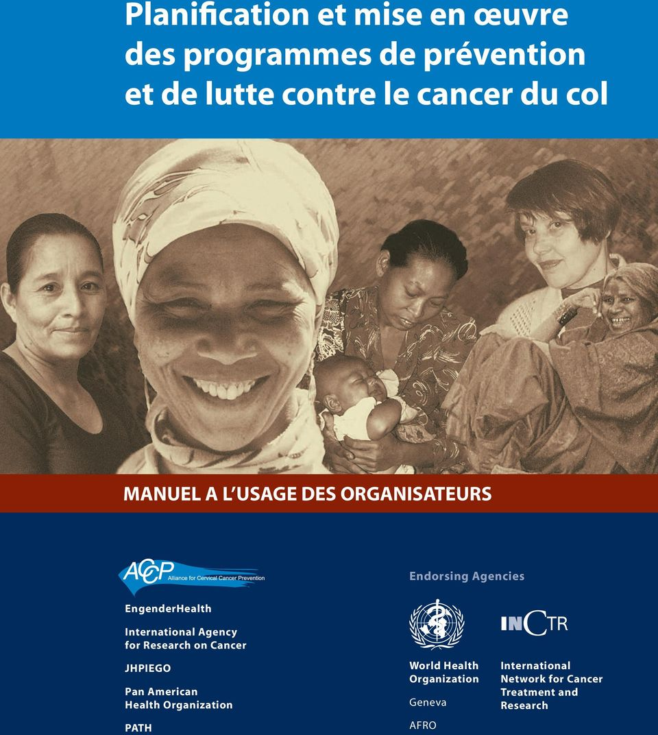 International Agency for Research on Cancer JHPIEGO Pan American Health Organization