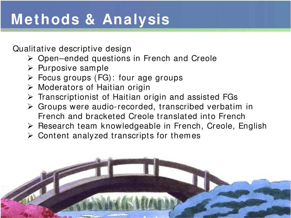 origin i and assisted FGs Groups were audio-recorded, transcribed verbatim in French and bracketed Creole