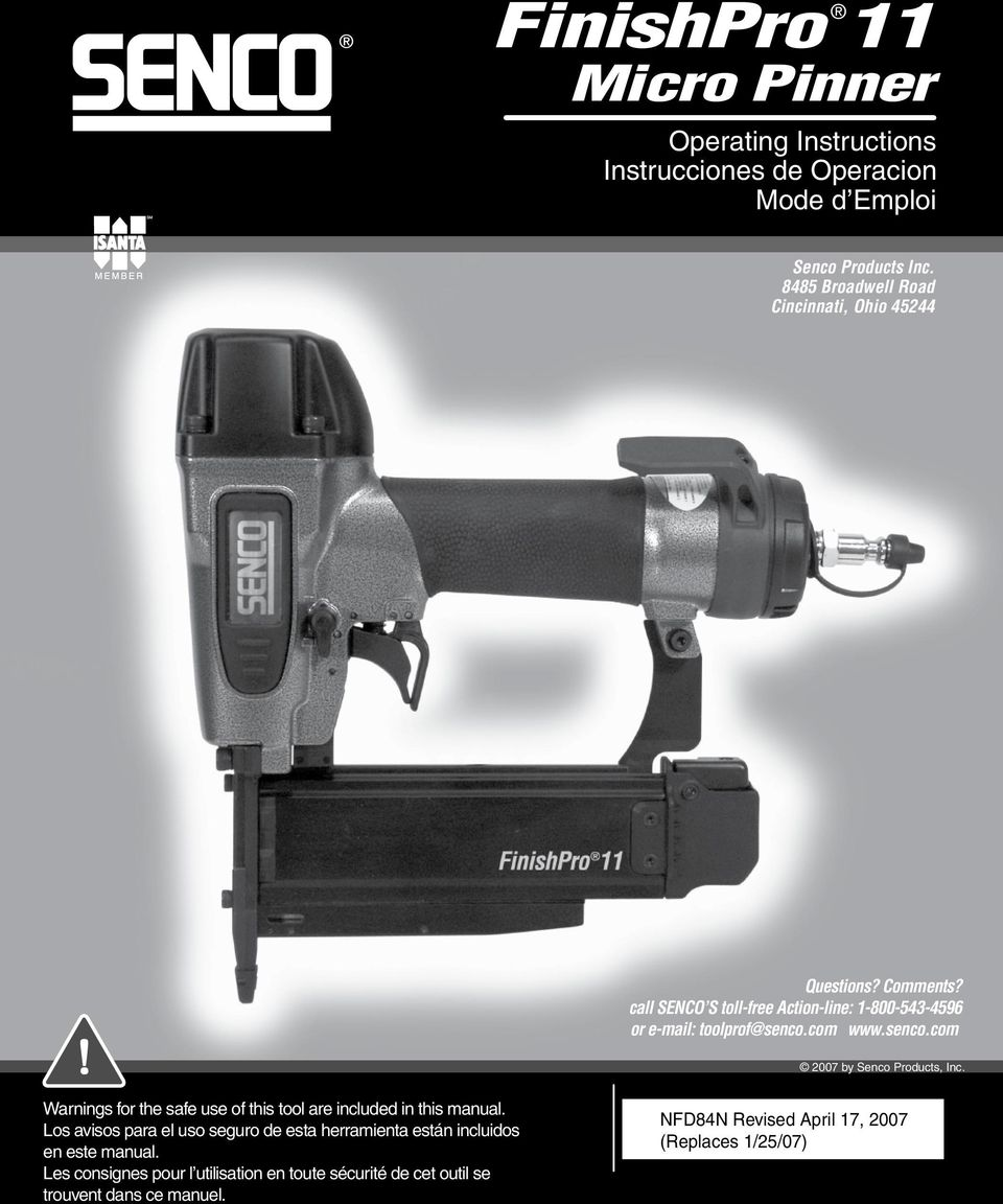 senco.com 2007 by Senco Products, Inc. Warnings for the safe use of this tool are included in this manual.