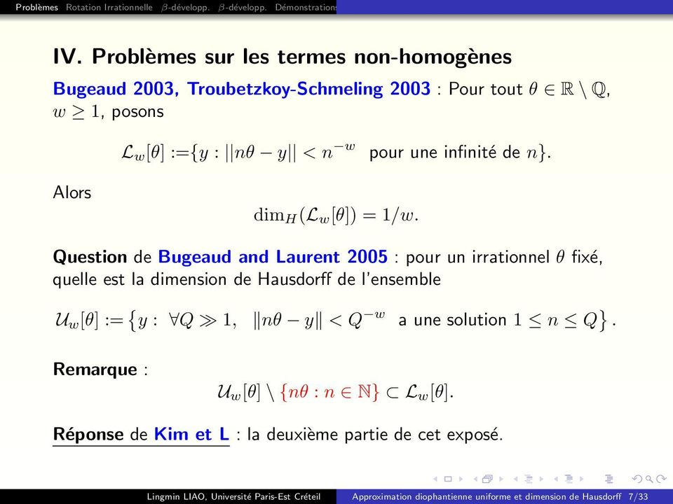 Question de Bugeaud and Laurent 2005 : pour un irrationnel θ fixé, quelle est la dimension de Hausdorff de l ensemble U w [θ] := y : Q 1, nθ y