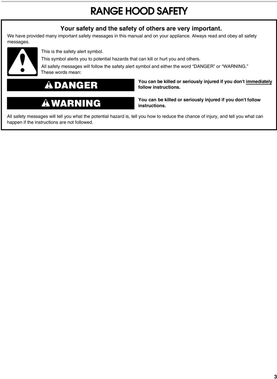 ll safety messages will follow the safety alert symbol and either the word DNGER or WRNING.