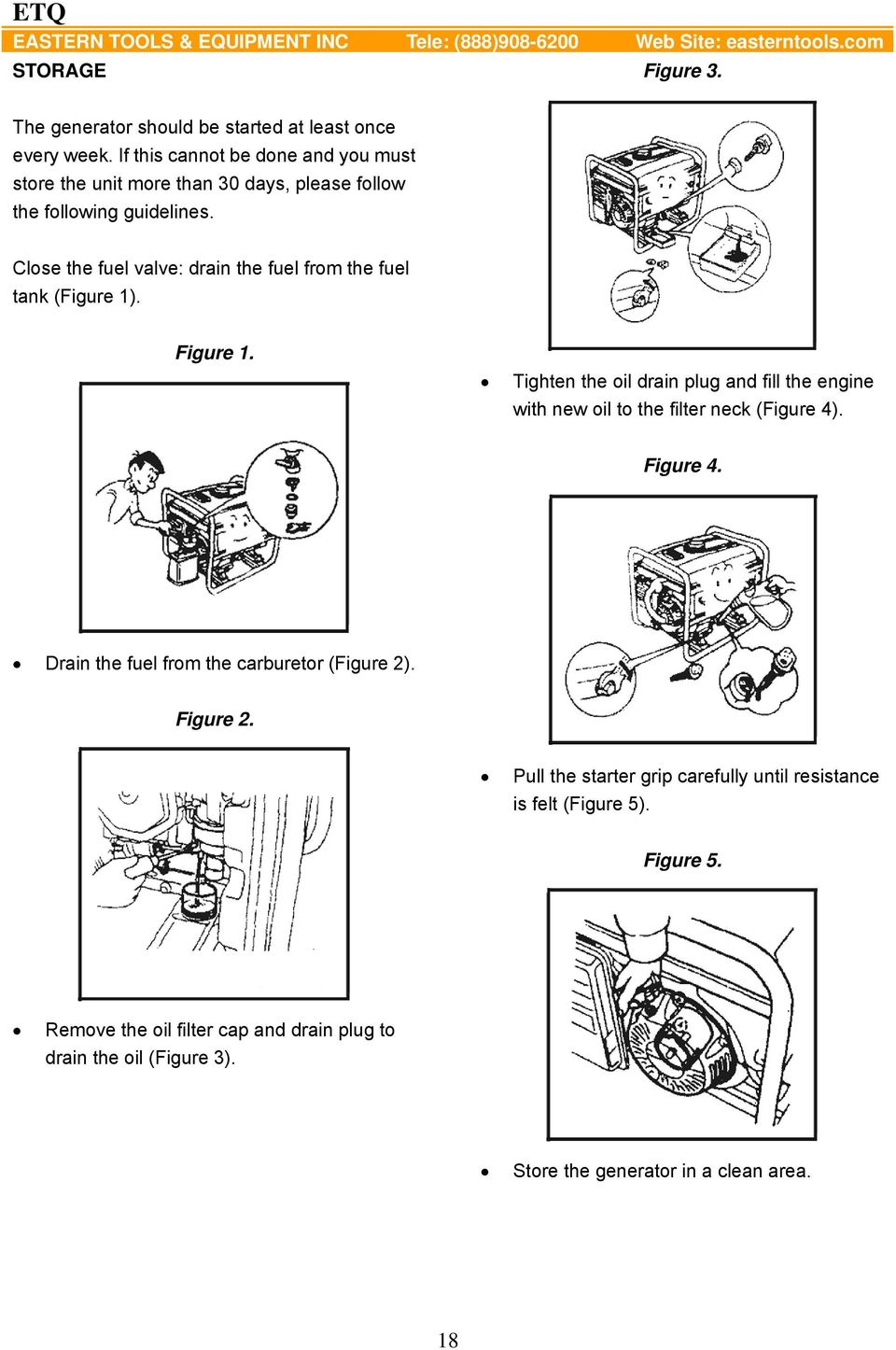 Close the fuel valve: drain the fuel from the fuel tank (Figure 1). Figure 1. Tighten the oil drain plug and fill the engine with new oil to the filter neck (Figure 4).