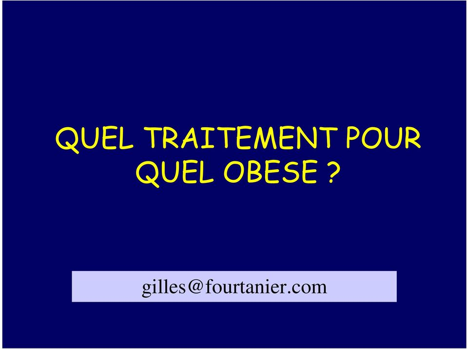 POUR  OBESE?
