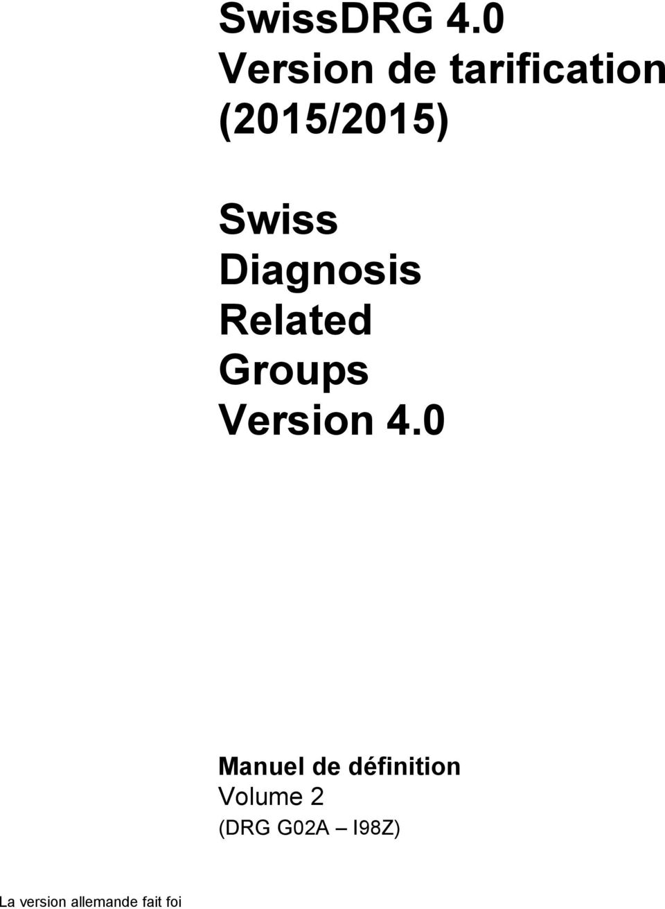 Swiss Diagnosis Related Groups Version 4.