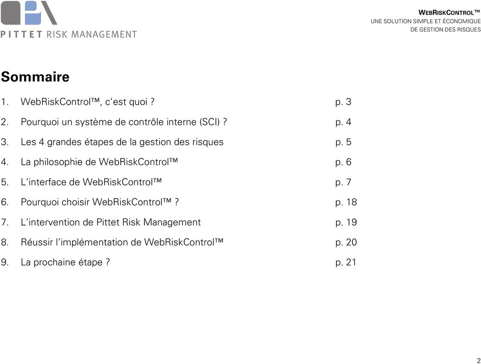 L interface de WebRiskControl p. 7 6. Pourquoi choisir WebRiskControl? p. 18 7.