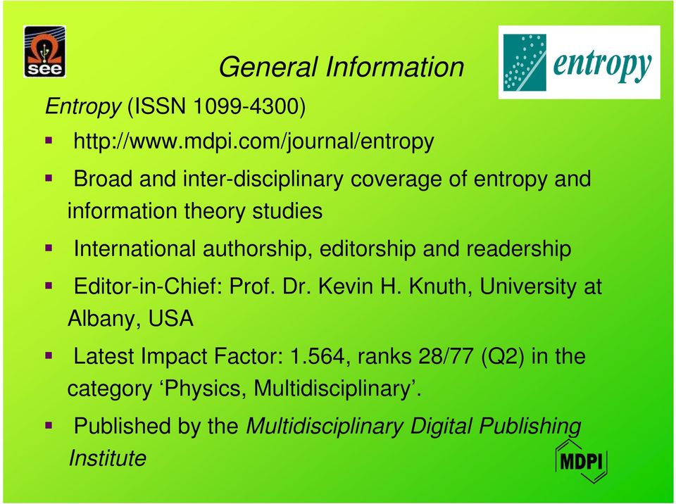 International authorship, editorship and readership Editor-in-Chief: Prof. Dr. Kevin H.
