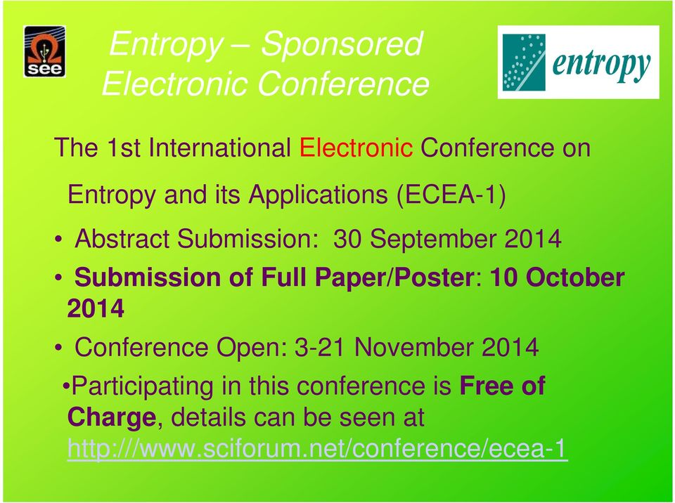 Full Paper/Poster: 10 October 2014 Conference Open: 3-21 November 2014 Participating in