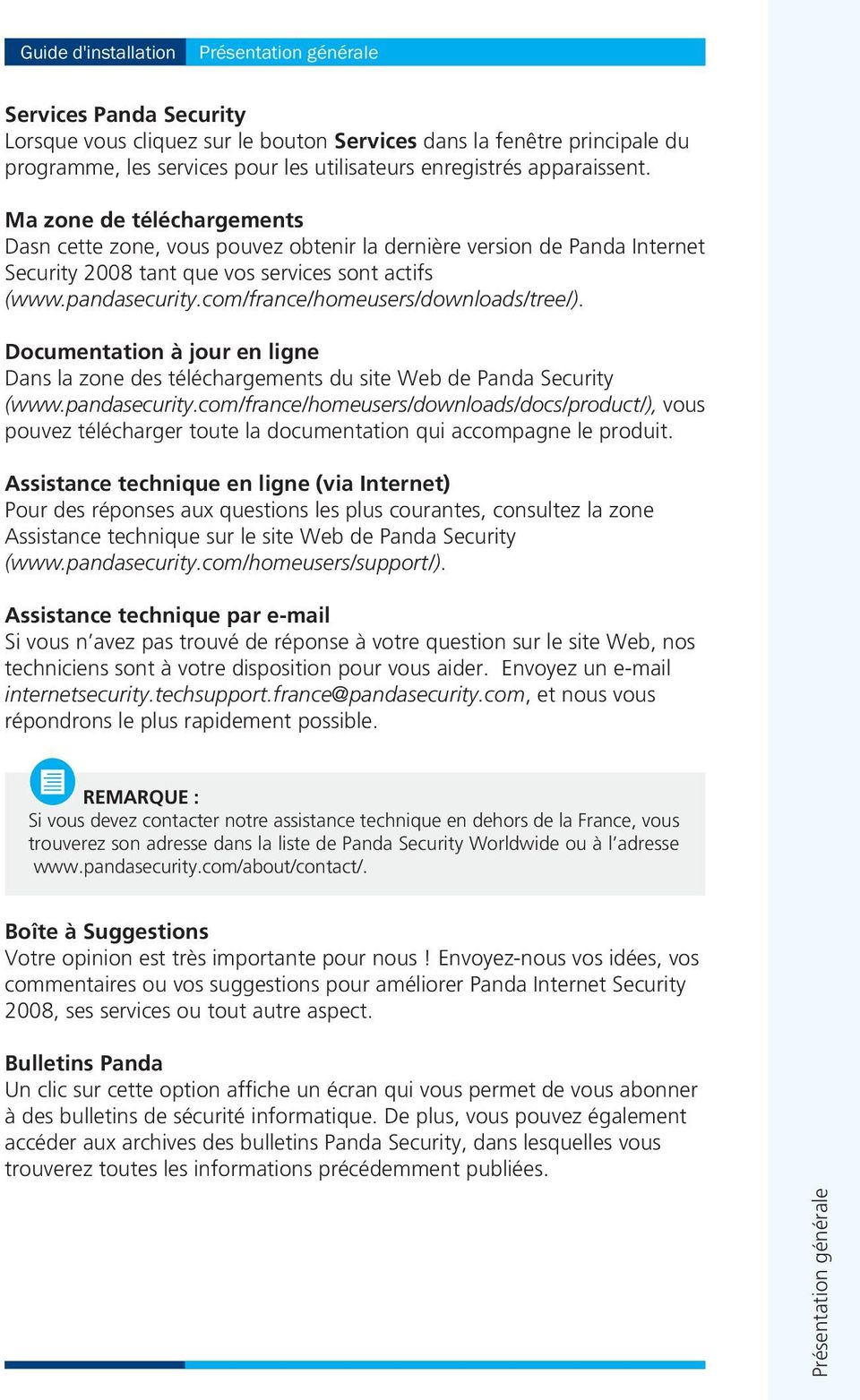 com/france/homeusers/downloads/tree/). Documentation à jour en ligne Dans la zone des téléchargements du site Web de Panda Security (www.pandasecurity.